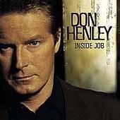 Don Henley CD Inside Job ~ FREE SHIPPING~ $9.99 THE EAGLES w/ glenn fry stevie wonder +