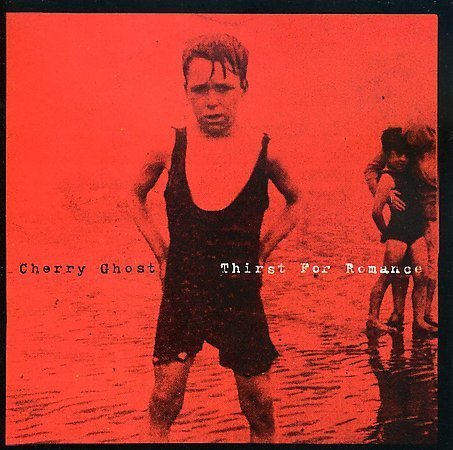Cherry Ghost CD Thirst for Romance ~ FREE SHIPPING~ $9.99