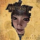FREE SHIPPING~ $9.99 ~ And you will Know Us by the Trail of Dead CD So Divided