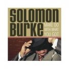 FREE SHIPPING~ $9.99 ~ Solomon Burke CD Make Do with What You Got