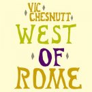 FREE S&H~ $9.99 ~ Vic Chesnutt CD West of Rome w/ R.E.M.