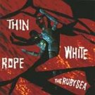 FREE S&H~ $9.99 ~ Thin White Rope CD The Ruby Sea