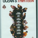 OCEANS THIRTEEN (2007) (PLAYED ONCE) CLOONEY/DAMON/PITT/PACINO