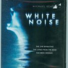 WHITE NOISE (2005) (NEW) MICHAEL KEATON