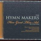 Hymn Makers: How Great Thou Art (CD, Mar-2011, Kingsway Music)