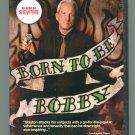 Born To Be Bobby (DVD, 2010)