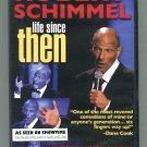 Robert Schimmel: Life Since Then New 2009