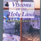 VISIONS OF THE HOLY LAND A SPIRITUAL JOURNEY BACK IN TIME (VHS)