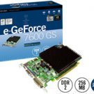 e-GeForce 7600GS 256MB w/ Fan