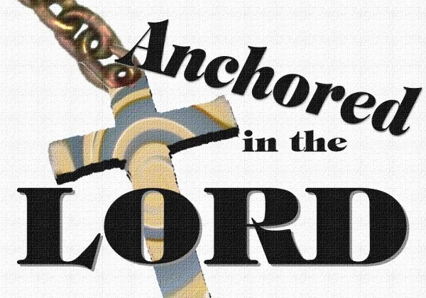 Anchored In The Lord