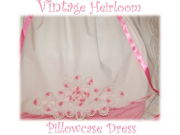 Hope - Vintage Pillowcase Dress - Heirloom Dress - Little Girl Special Occasions Dress