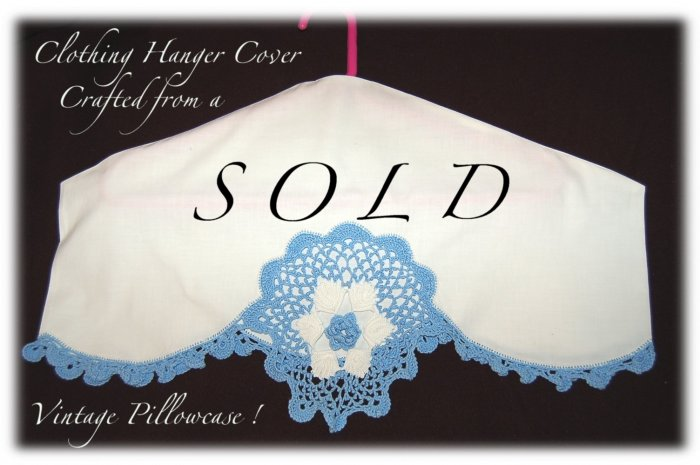 Vintage Pillowcase - Hanger Cover - Blue Crochet - Protects Clothing From Dust