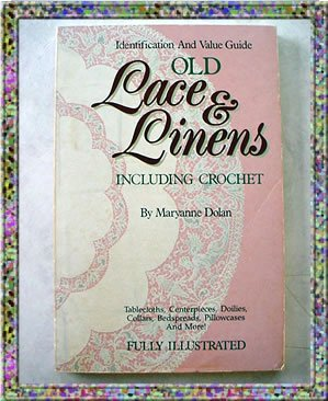 Old Lace and Linens Identification and Values 1989