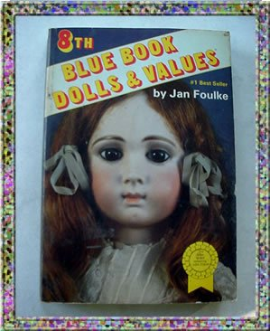 Blue Book Dolls and Values 1987 Jan Foulke