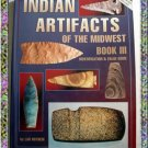 Indian Artifacts Midwest Book III Identification 1997