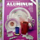 Collectible Aluminum Identification Value Guide 1994