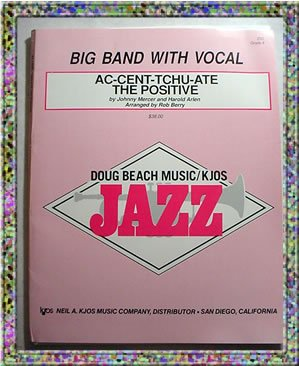 Ac-cent-tchu-ate The Positive Big Band with Vocal Sheet Music