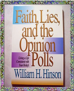 Faith, Lies, The Opinion POlls William H Hinson 1993