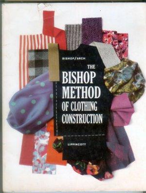 Bishop Method of Clothing Construction, Bishop, Arch, 1959 First Ed - Sewing Tailoring Dressmaking