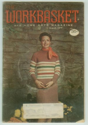 Workbasket August 1975 Knit, Crochet, Tatting, Sewing, Crafts, Foods, Gardening