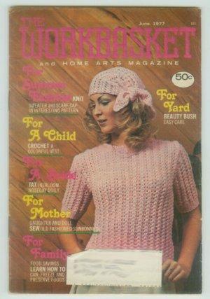 Workbasket June 1977 Needlework, Sewing, Crafts, Foods, Gardening