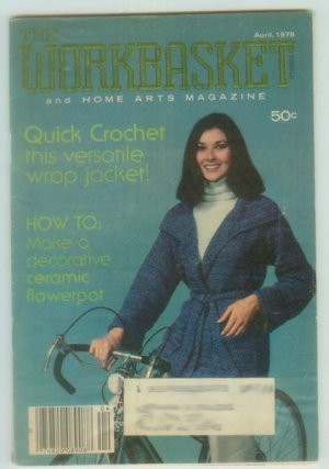 Workbasket April 1978 Crochet, Knit, Tat, Sew, Crafts, Foods, Gardening