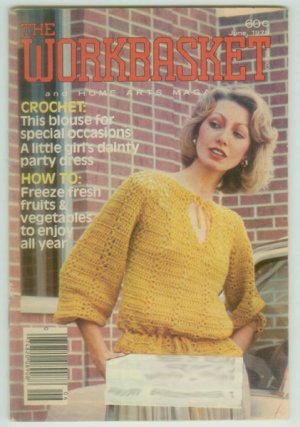 Workbasket June 1979 Needlework, Sewing, Crafts, Foods, Gardening