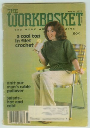 Workbasket August 1979 Crochet, Knit, Tat, Sew, Crafts, Foods, Gardening