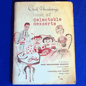 Good Housekeeping Book of Delectable Desserts Retro Recipe Pamphlet Cookbook 1958 Cakes Pies Cookies