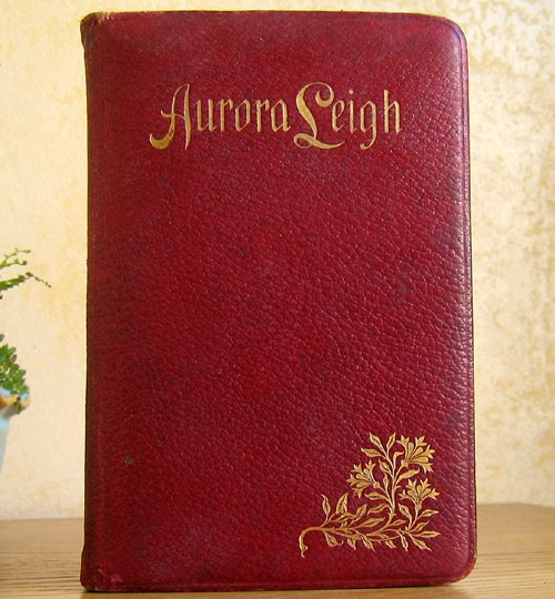 Aurora Leigh Elizabeth Barrett Browning Early Vintage Book Copy Leather Gold HC/VG