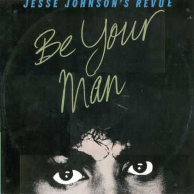 "Jesse Johnson's Revue Be Your Man 12"""" Single"