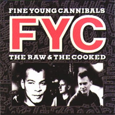 Fine Young Cannibals The Raw And The Cooked L