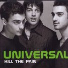 Univeral - Kill The Pain - UK  CD Single