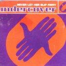 Undercover - Never Let Her Slip Away - UK CD Single