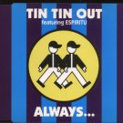 Tin Tin Out Ft Espiriu - Always... - UK  CD Single