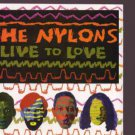 The Nylons - Live To Love - UK  CD