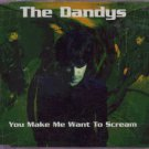 The Dandys - You Make Me Want To Scream - UK  CD Single