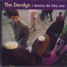 The Dandys - I Wanna Be Like You - UK  CD Single