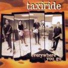 Taxiride - Everywhere You Go - UK CD Single