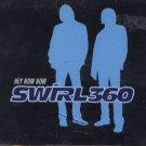 Swirl 360 - Hey Now Now - UK Promo  CD Single