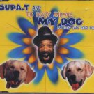Supa.T and The Party Animals - My Dog is Better Than Your Dog - E.C.  CD Single