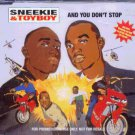 Sneekie & Toyboy - And You Don't Stop - UK Promo  CD Single