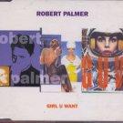Robert Palmer - Girl U Want - UK  CD Single