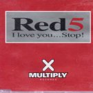 Red 5 - I Love You... Stop! - UK CD Single
