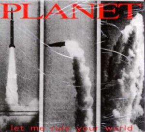 Planet - Let Me Rule Your World - Dutch CD