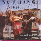 Painting Over Picasso - Nothing Completely - UK  CD Single