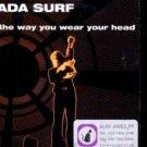 Nada Surf - The Way You Wear Your Head - UK Promo CD Single