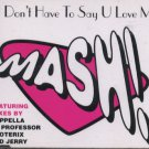 Mash! - U Don't Have To Say U Love Me - UK  CD Single
