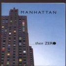 Manhattan - ...Then Zero - UK  CD