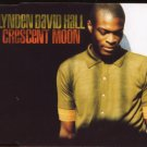 Lynden David Hall - Crescent Moon - UK Promo  CD Single